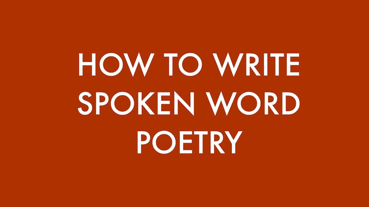 How to Write a Spoken Word Poem