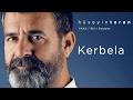 Kerbela (Hüseyin Turan) YAAli / Ehl-i Deyişler - 2017 mp3 indir