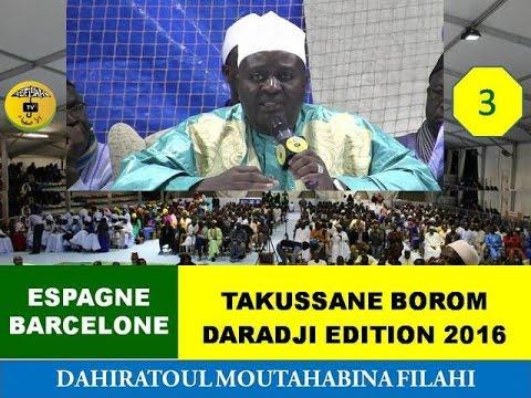Barcelone - Takussane Borom Daradji 2016 Partie 3 : Confèrence de Serigne Habib SY Mansour - Asfiyahi Television