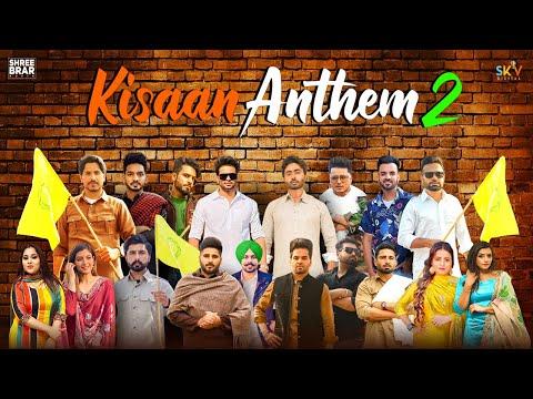 Kisaan Anthem 2|Mankirt|Jass|Nishawn|Afsana|Flow|Pardhaan|Shree|Happy|Shipra|Rupinder|Gurjazz|karaj|