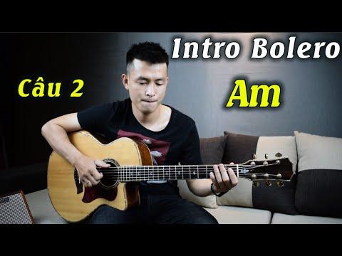 [#4] INTRO BOLERO-giọng La thứ (Câu 2) | Phong Guitar Bmt