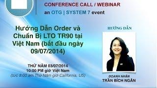 Trần Bích Ngân Hướng Dẫn Order và Chuẩn Bị LTO TR90 tại Việt Nam (bắt đầu ngày 09/07/2014)