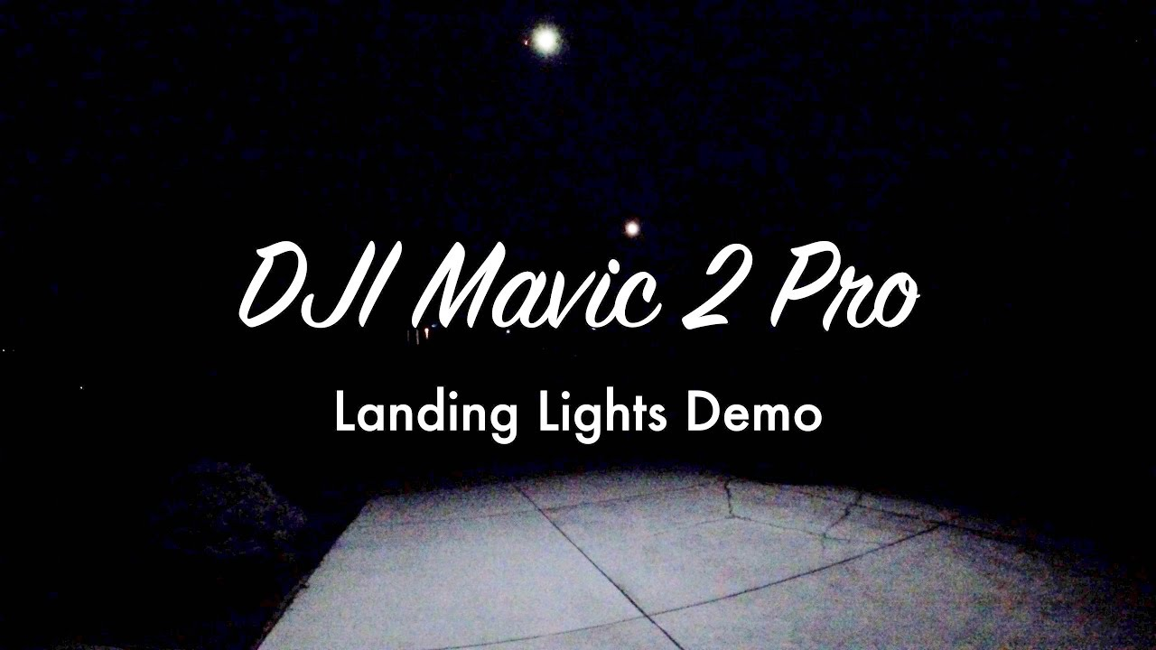 DJI Mavic 2 Pro Landing Lights Demo and Night Test 4K