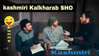 Kashmiri Kalkharab SHO beimaan SHO