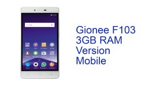 Gionee F103 3GB RAM Version Mobile Specification [INDIA]