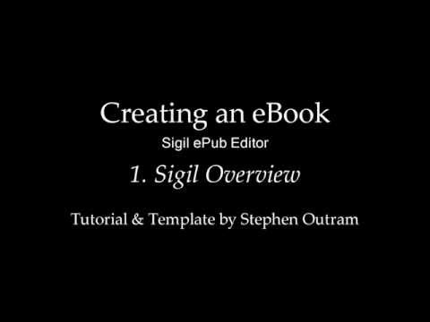 Create an eBook with Sigil | 1 | Sigil ePub Editor Overview