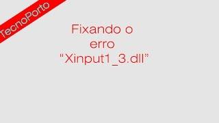 Solucionar Erro Xinput1_3.dll