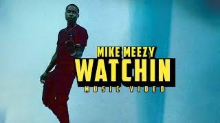 Mike Meezy | Watchin (Music Video) | shot by @AustinLamotta