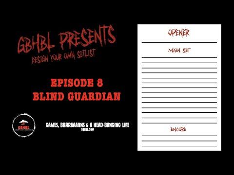Design Your Own Set: Episode 8 - Blind Guardian