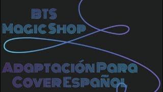 BTS - Magic Shop ( ADAPTACION PARA COVER ESPAÑOL )