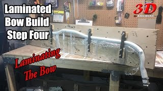 How to Build a Bow: Step Four Laminating the Bow