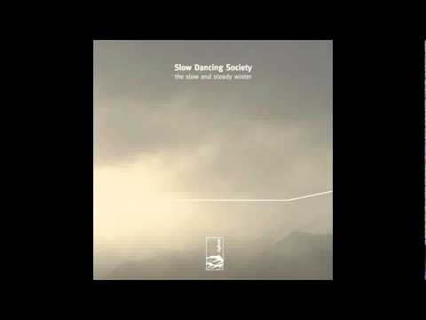 Slow Dancing Society - The Early Stages of Decline