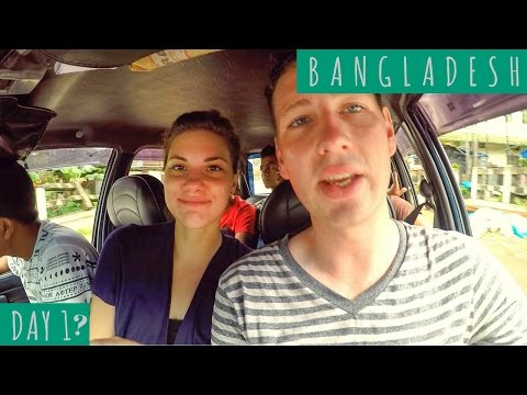 Did We Make it to Bangladesh? DAY 1/DAY 34