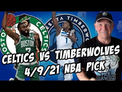 Boston Celtics vs Minnesota Timberwolves 4/9/21 Free NBA Pick and Prediction NBA Betting Tips