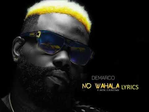 Demarco ft akon and runtown.  No wahala oficial lyrics
