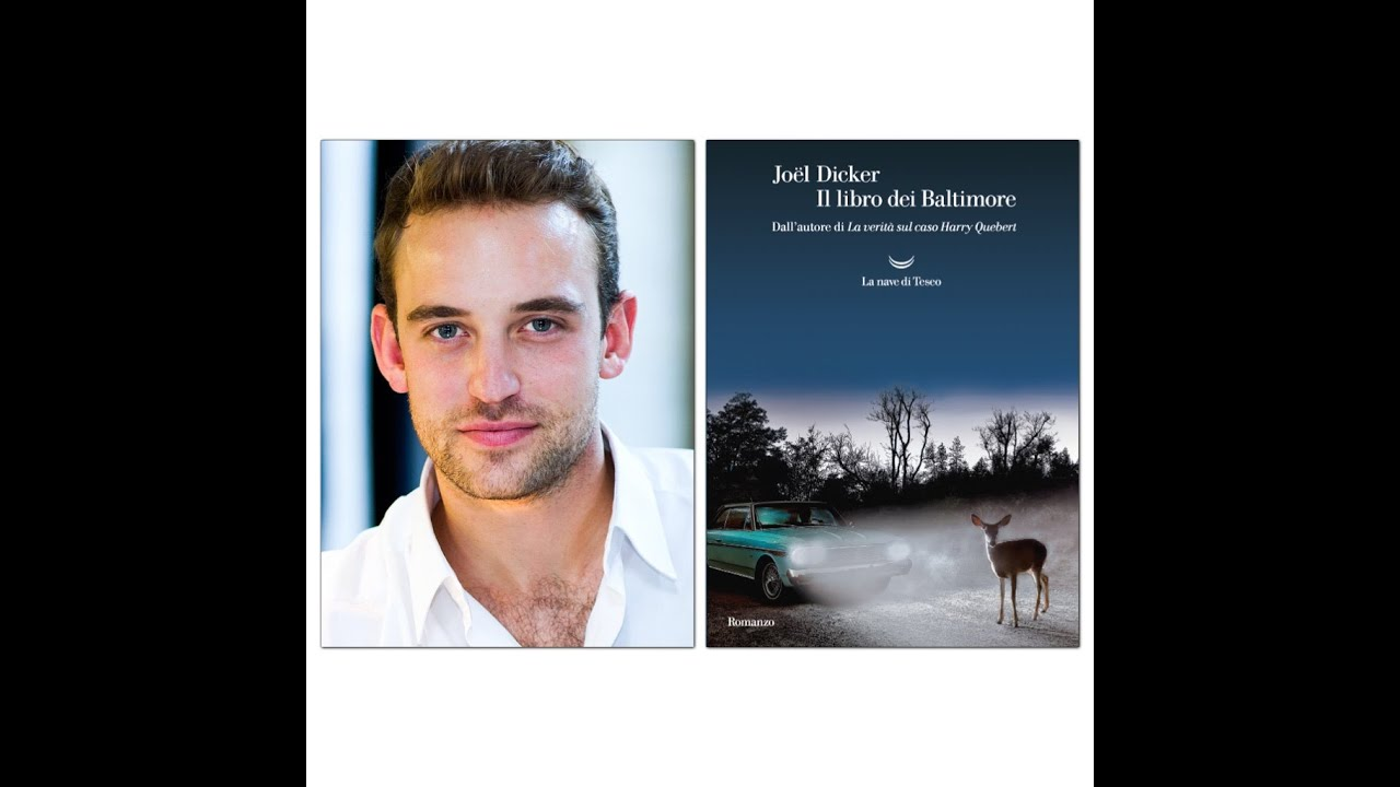 Joel Dicker Libros Joel Dicker Il Libro Dei Baltimore Youtube