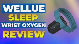 Wellue SleepU Wrist Oxygen (O2) nighttime monitor review