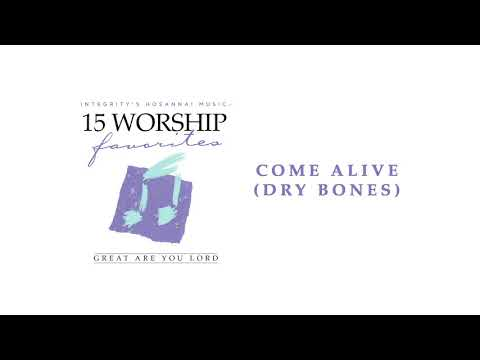 Integrity's Hosanna! Music - Come Alive [Dry Bones] (Official Audio)
