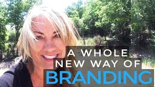 I want YOU to think about Branding in a whole NEW way!