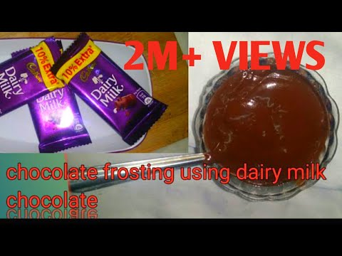 Chocolate Frosting   Chocolate Frosting Using Dairy Milk Chocolate  Chocolate Frosting Recipe  2019