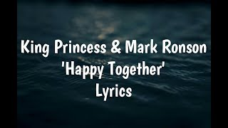 King Princess & Mark Ronson - Happy Together (Lyrics)🎵