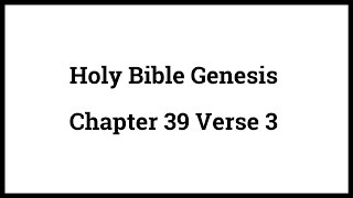 Holy Bible Genesis Chapter 39 Verse 3