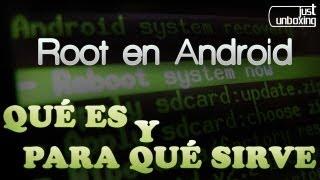 Root en Android - Qué es y para qué sirve | Just Unboxing