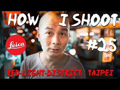 HIS #25 | Street Photography | Leica Q | Taipei | Red Light District