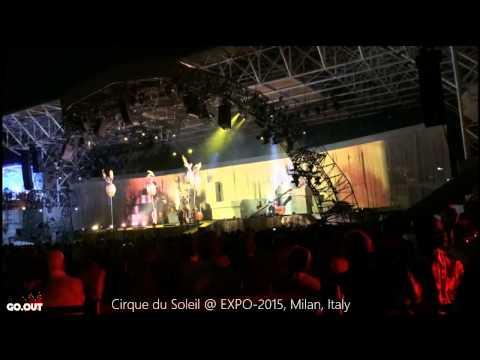 Cirque du Soleil at EXPO-2015, Milan, Italy @ Дневник путешественника #minirandomtrip