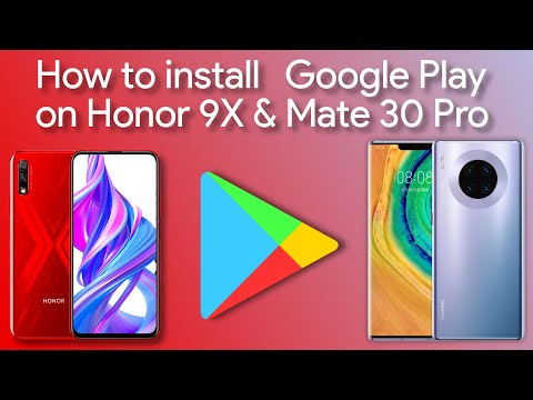 Get Google Services On Huawei Mate 30 Pro And Honor 9X Pro Phones The easy Way