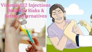Vitamin B12 Injections Benefits, Risks & Better Alternatives