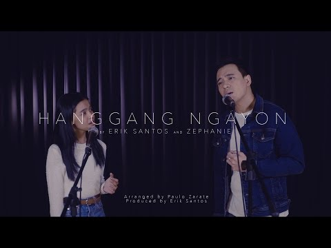 Hanggang Ngayon (cover) by Erik Santos and Zephanie