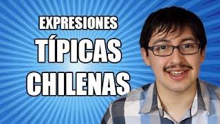Expresiones típicas chilenas - Chilenito TV