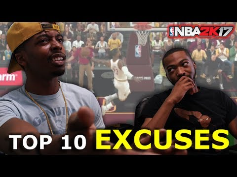 NBA 2K - Top 10 EXCUSES For Losing - Funny NBA 2K17 Basketball Video w Gameplay