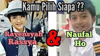 Rayensyah Rassya dan Naufal Ho Kun Anta. Kamu Pilih Siapa ?