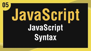 [ Learn JavaScript In Arabic ] #05 - JavaScript Syntax
