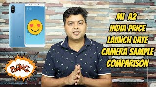 Mi A2 First Look, Honest Opinion, Costly, India Price, Launch Date, No Unboxing