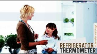 Refrigerator Thermometer : Its Benefits And Usage