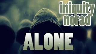 RAP ♫ ALONE | INIQUITY & @EMCEENORAD