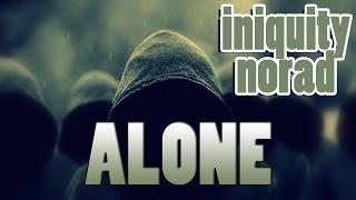 RAP ♫ ALONE | INIQUITY & @EMCEENORAD