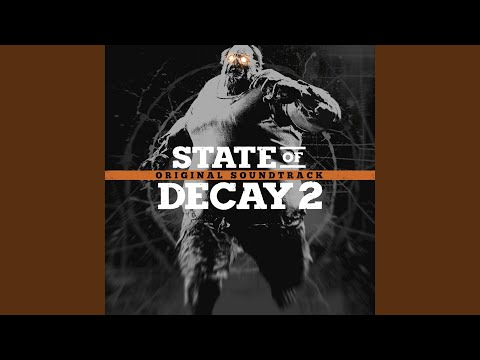 State of Decay 2 Main Theme