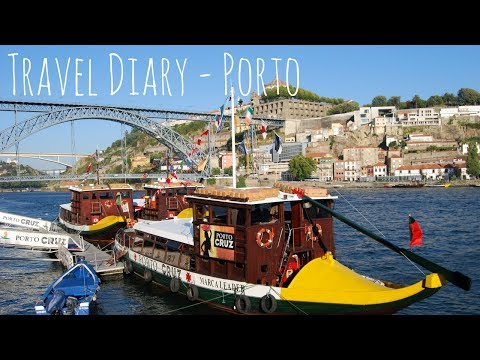 Travel Diary Porto - Portugal 2017