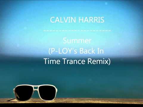 Calvin Harris - Summer (P LOY's Back In Time Trance Remix)