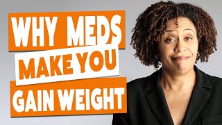 Why do you gain weight with antidepressants and mood stabilizers?