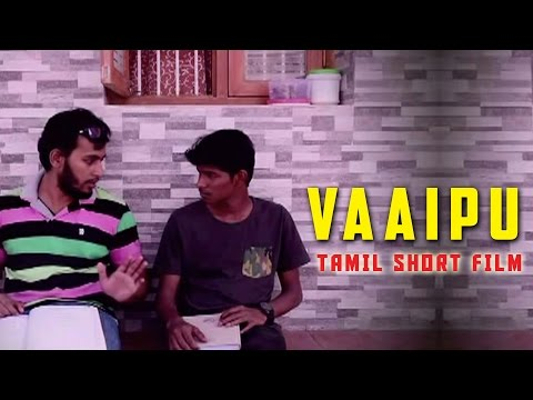 Vaaipu - Tamil Short Film - Based on Engineer's Life after college | Tamil Film Factory