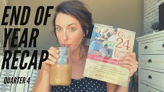 END OF THE HOMESCHOOL YEAR RECAP||QT.4 UPDATE||CHATTY AND HONEST