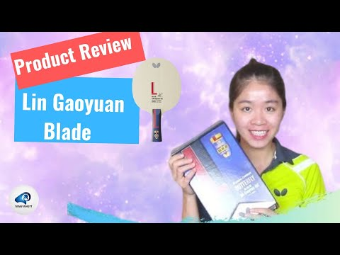 Butterfly New Blade: Lin Gaoyuan Blade Product Review 2019