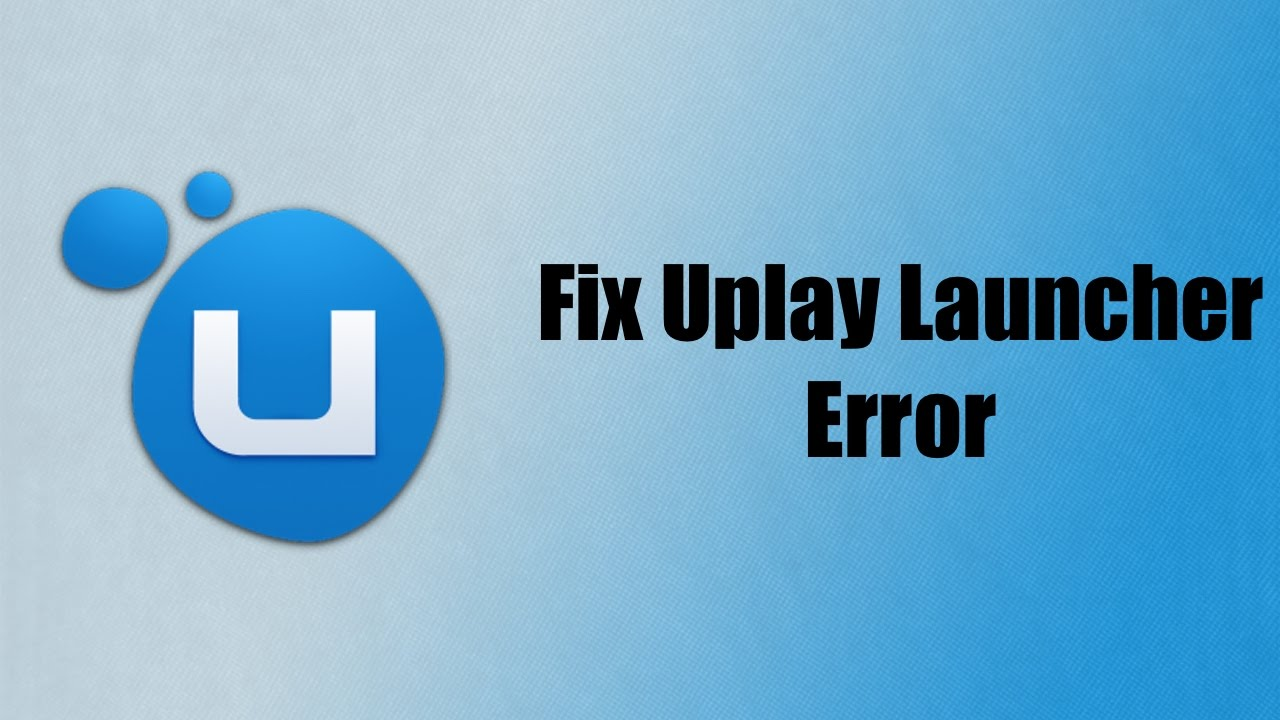 How To Fix Uplay Launcher Error - YouTube
