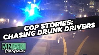 Crazy tales of chasing drunk drivers