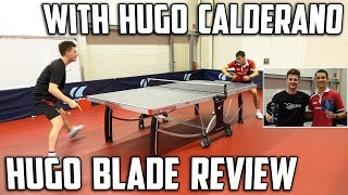 Cornilleau Hugo Calderano Foco Blade Review   Featuring Hugo Calderano